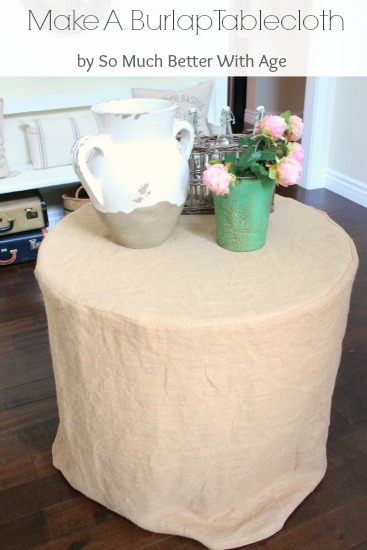 How to make a burlap tablecloth www.somuchbetterwithage.com