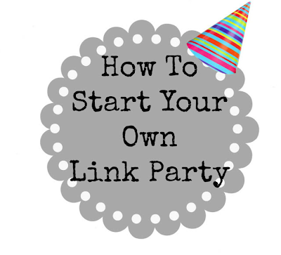How To Start Your Own Link Party www.somuchbetterwithage.com