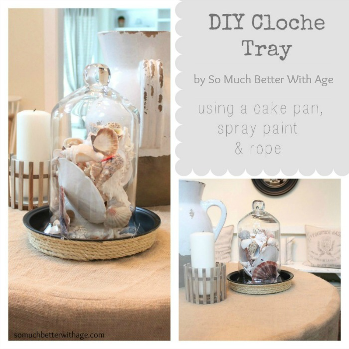 DIY summer cloche tray - So Much Better With Age