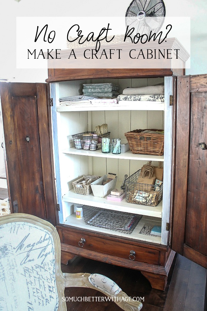 No Craft Room? Make a Craft Cabinet - So Much Better With Age