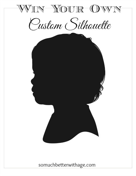 Win your own custom silhouette www.somuchbetterwithage.com