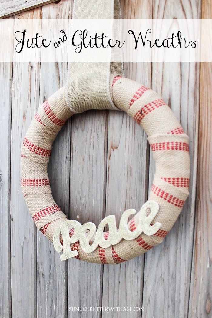 Jute and Glitter Wreaths - So Much Better With Age