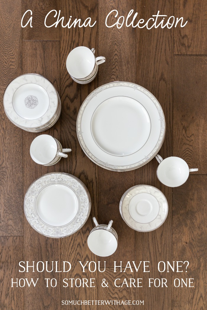 A China Collection - Should You Have One? How to Store and Care For One? - So Much Better With Age