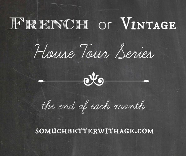 french or vintage house tour series somuchbetterwithage.com