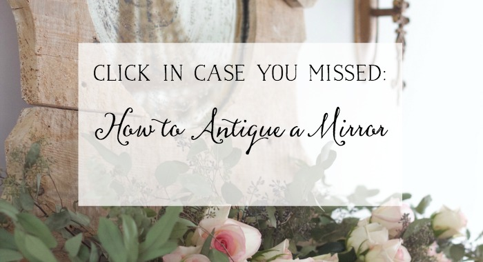 How to Antique a Mirror - So Much Better With Age
