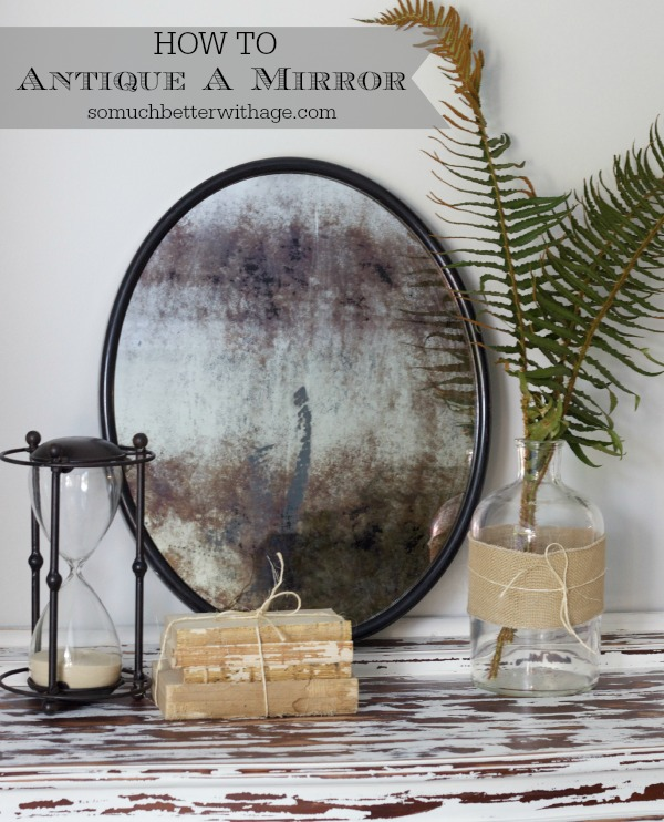 How to Antique a Mirror by somuchbetterwithage.com
