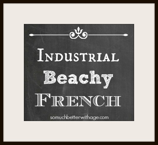 Industrial Beachy French / picture on wall - So Much Better With Age
