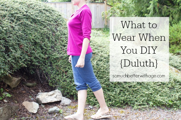 What to wear when you DIY via somuchbetterwithage.com