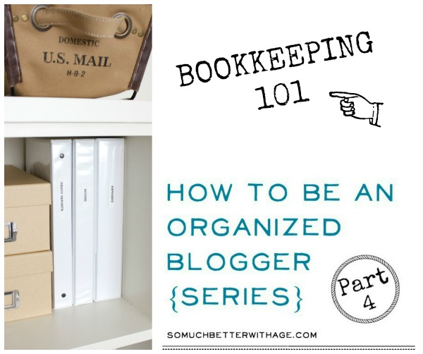 Organized Blogger Series Bookkeeping 101 | somuchbetterwithage.com