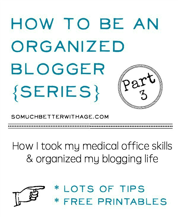 How to be an Organized Blogger | somuchbetterwithage.com
