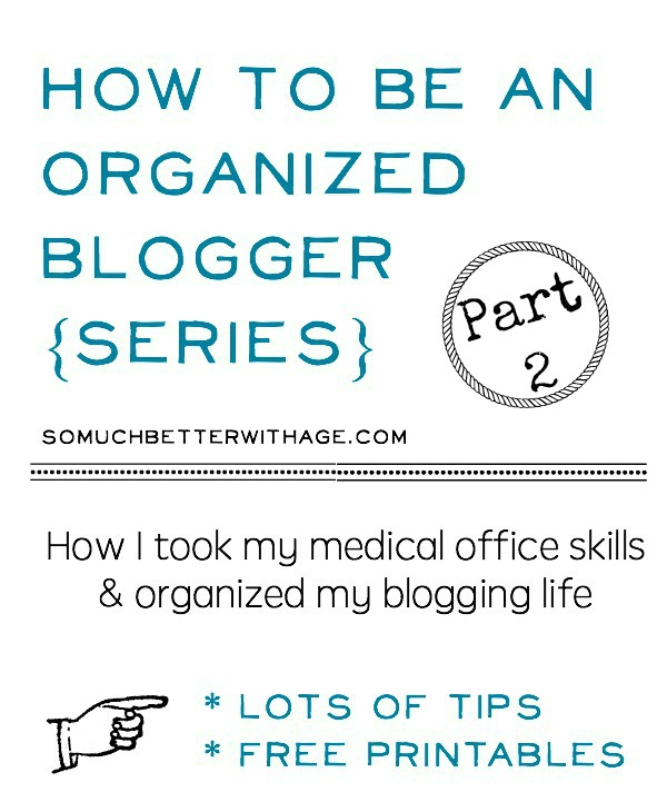 How to be an organized blogger part 2 | somuchbetterwithage.com