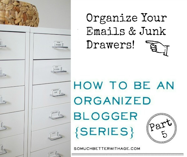 Organize emails & junk drawers | somuchbetterwithage.com