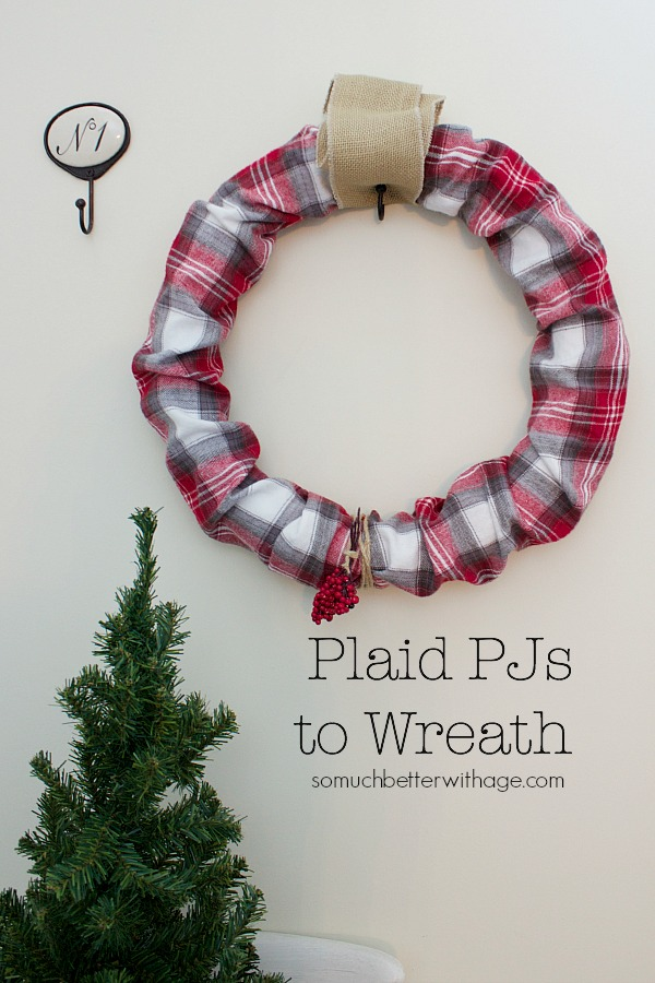 Plaid PJs to wreath / hanging on wall by burlap strap - So Much Better With Age
