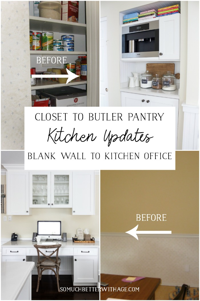 Kitchen Updates - Closet to Butler Pantry & Blank Wall to Kitchen Office - So Much Better With Age