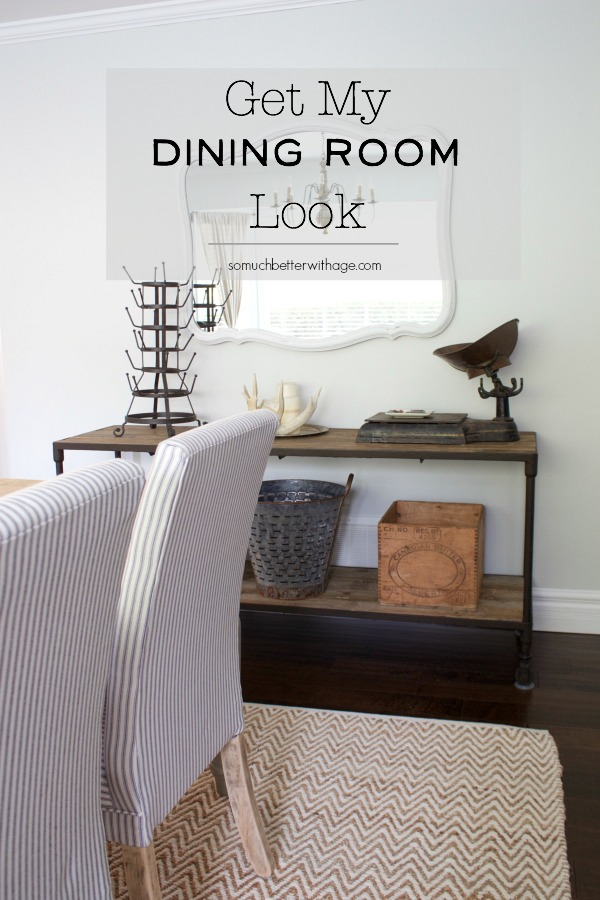 Get My Dining Room Look / Vintage inspired - So Much Better With Age
