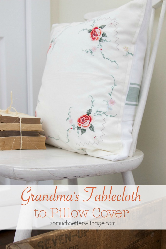 Sentimental Tablecloth to Pillow Cover / Grandmas's tablelcoth to pillow - So Much Better With Age