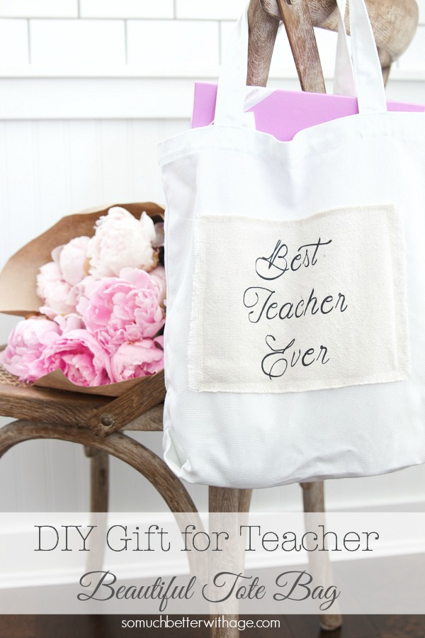DIY Teacher Gift - Best Teacher Ever Tote - So Much Better With Age