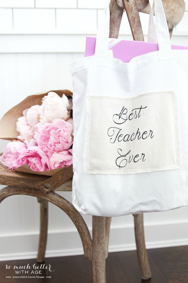 DIY Teacher Gift - Best Teacher Ever Tote / peonies chair and tote bag - So Much Better With Age