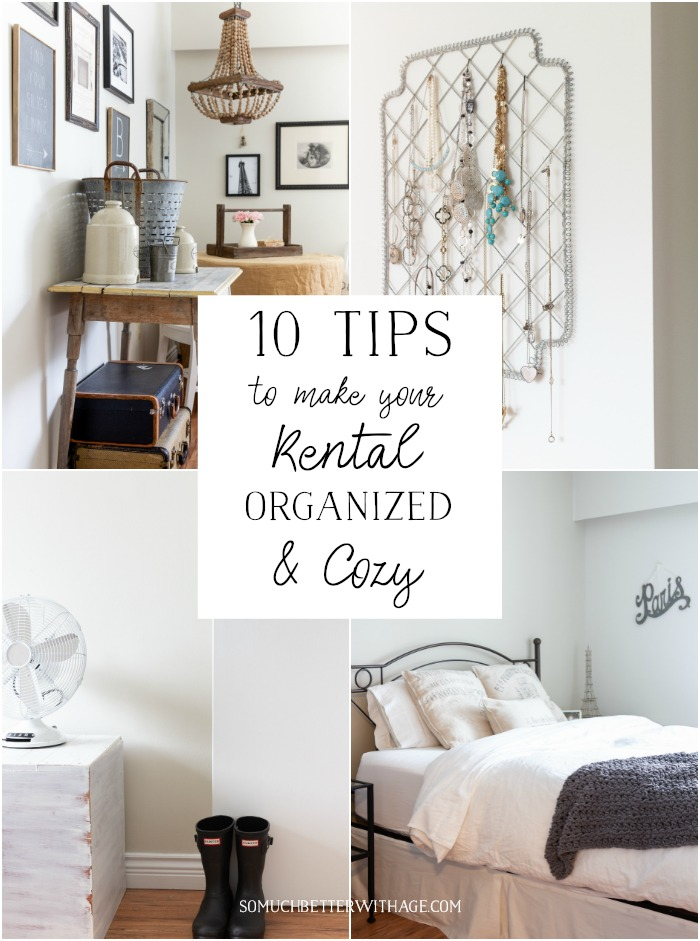 10 Tips to Make Your Rental Organized & Cozy - So Much Better With Age