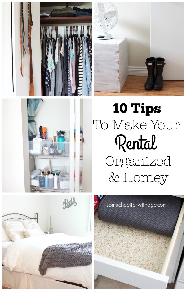 10 Tips to Make Your Rental Organized & Homey | somuchbetterwithage.com
