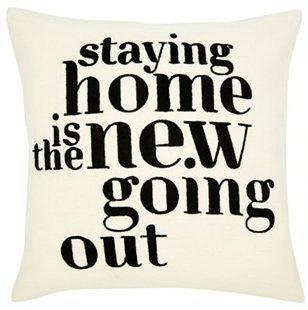 Staying Home Is The New Going Out pillow.