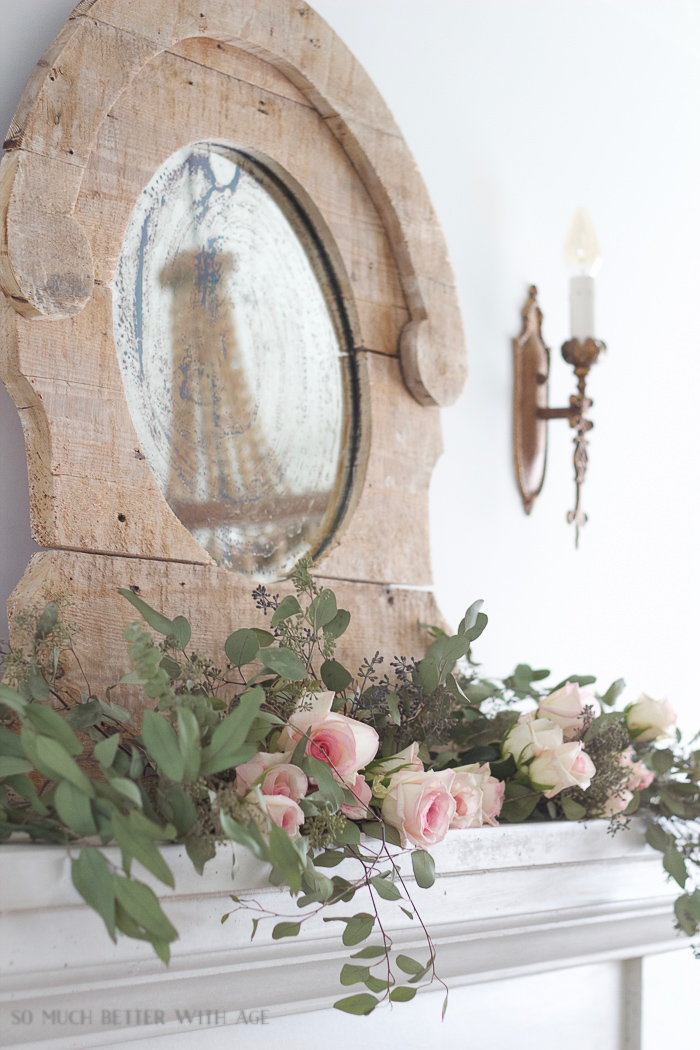 Antiquing a Mirror/rustic mirror on mantel with roses - So Much Better With Age