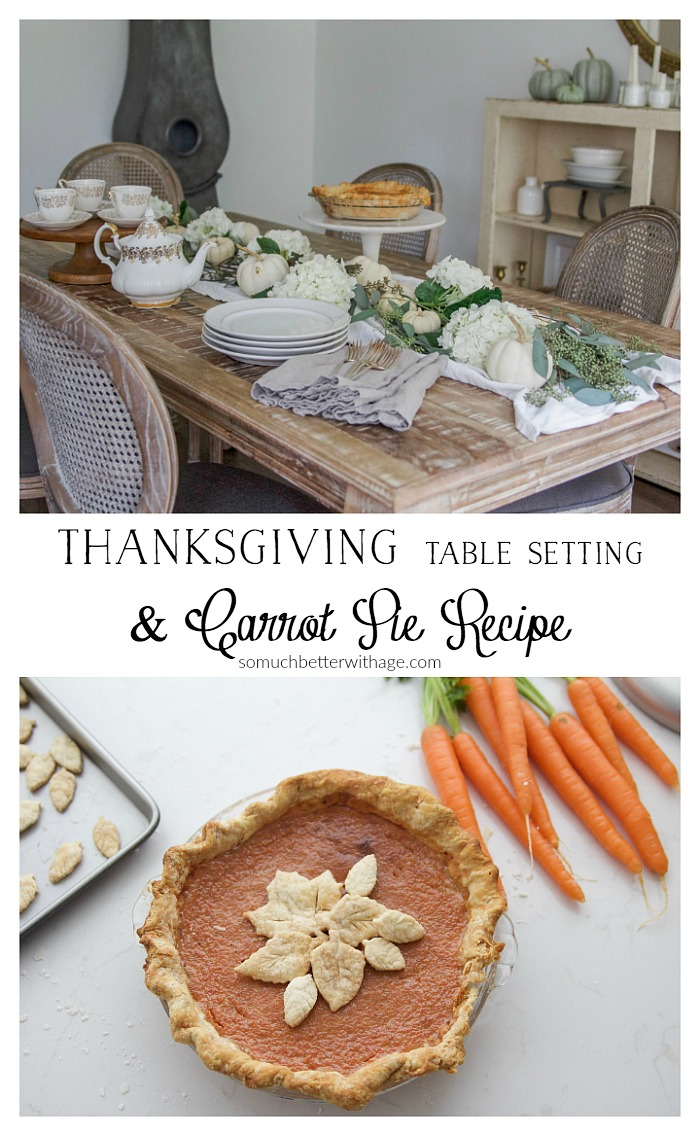 Thanksgiving Table Setting and Carrot Pie Recipe - So Much Better With Age