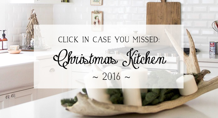 Christmas Kitchen 2016 - So Much Better With Age