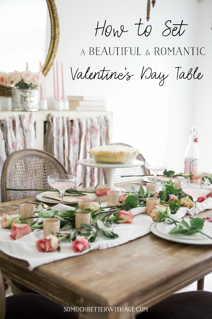 How to Set a Beautiful & Romantic Valentine's Day Table - So Much Better With Age