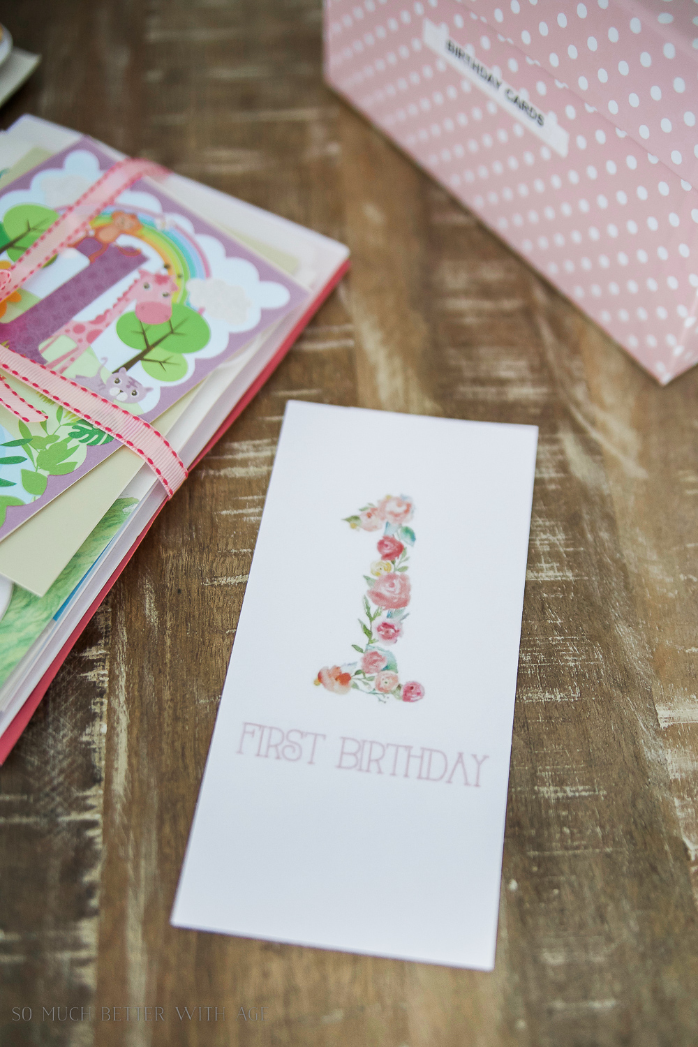 Organizing Kids Keepsakes (Birthday Cards) Printable/first birthday - So Much Better With Age