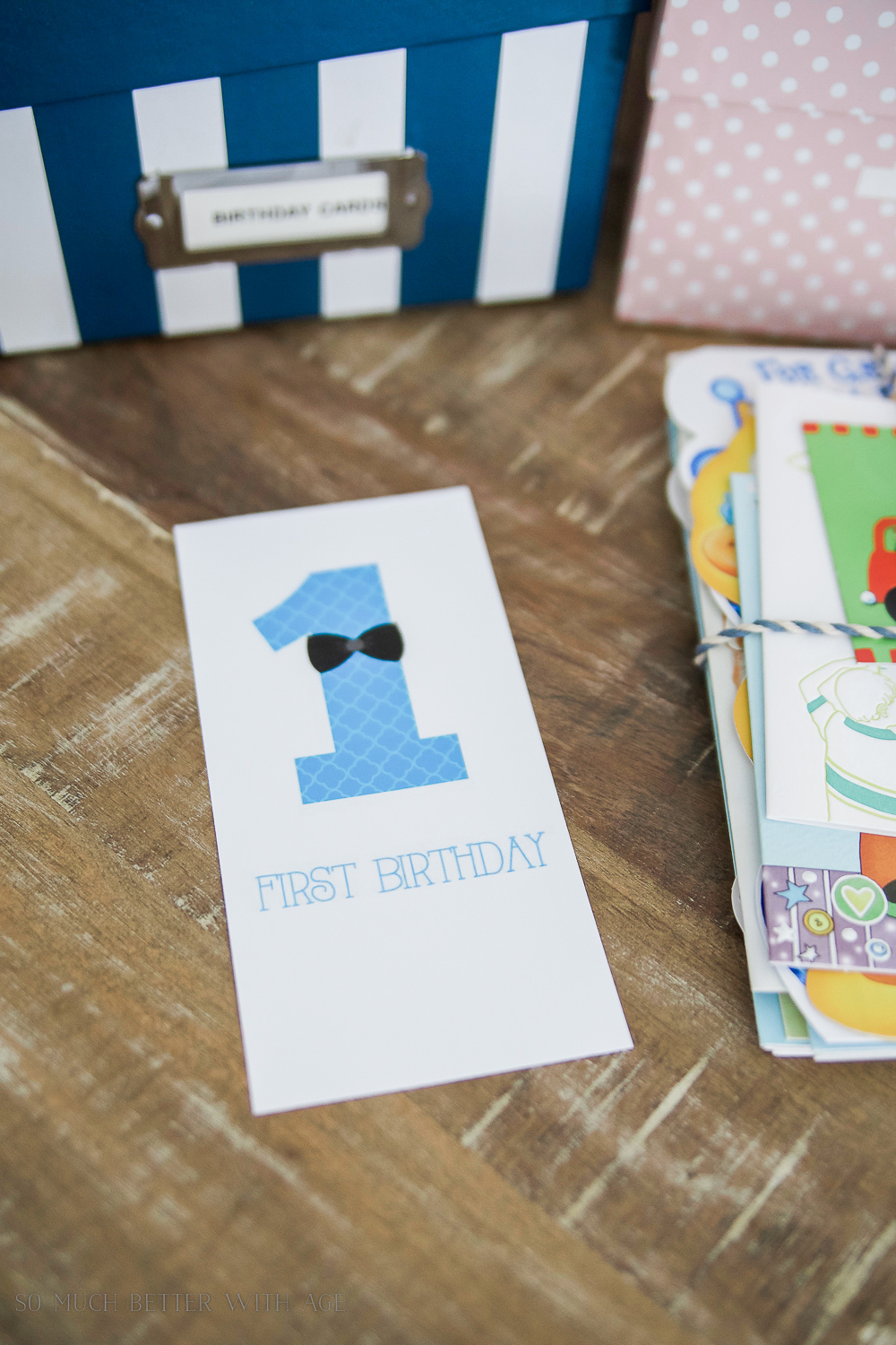 Organizing Kids Keepsakes (Birthday Cards) Printable/first birthday boy - So Much Better With Age