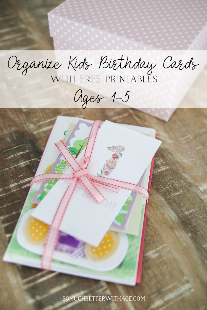 Organize Kids Birthday Cards with Free Printables - So Much Better With Age