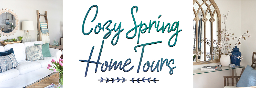 Cozy Spring Home Tours - So Much Better With Age