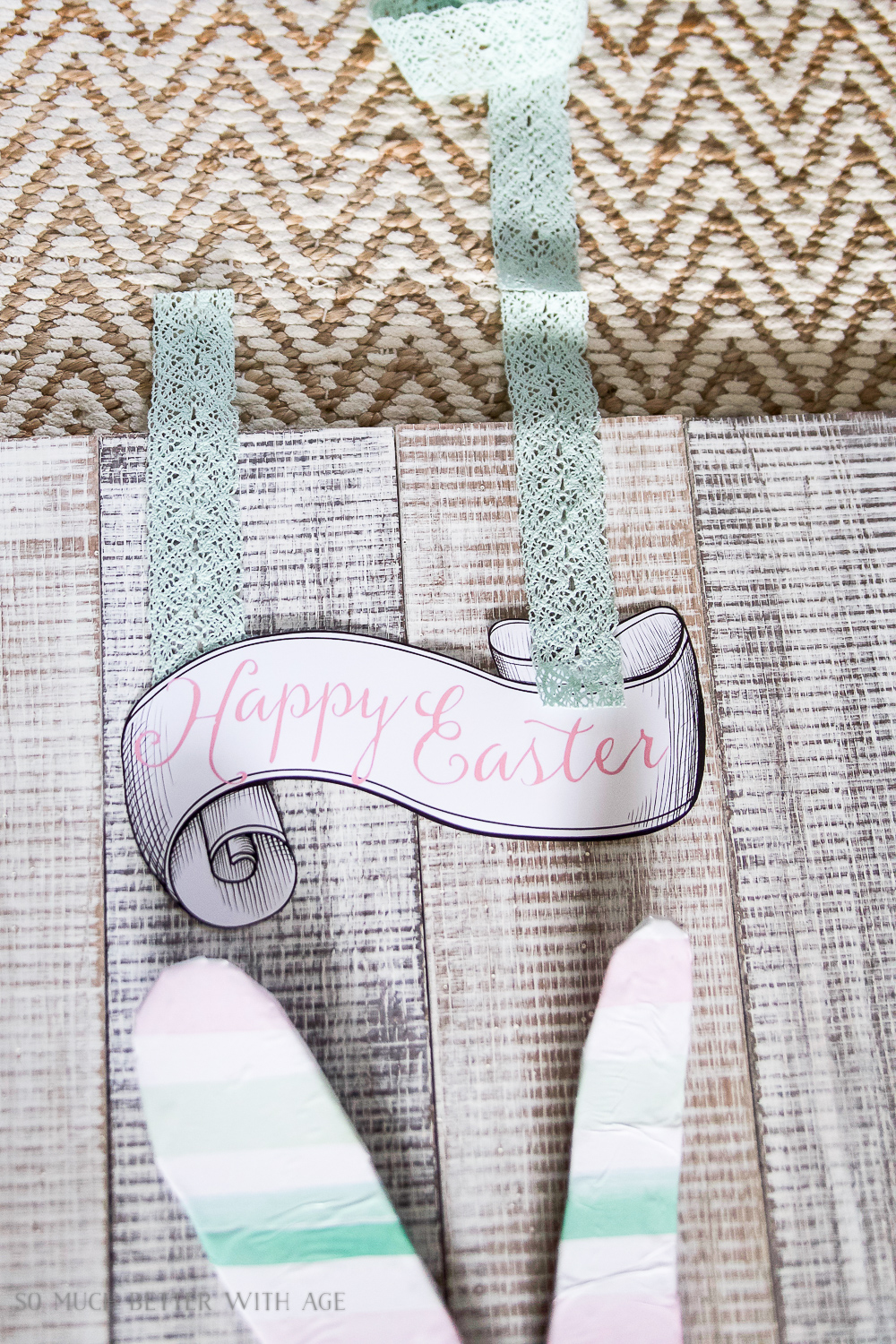 Happy Easter Sign Free Printable/hang sign with ribbon - So Much Better With Age