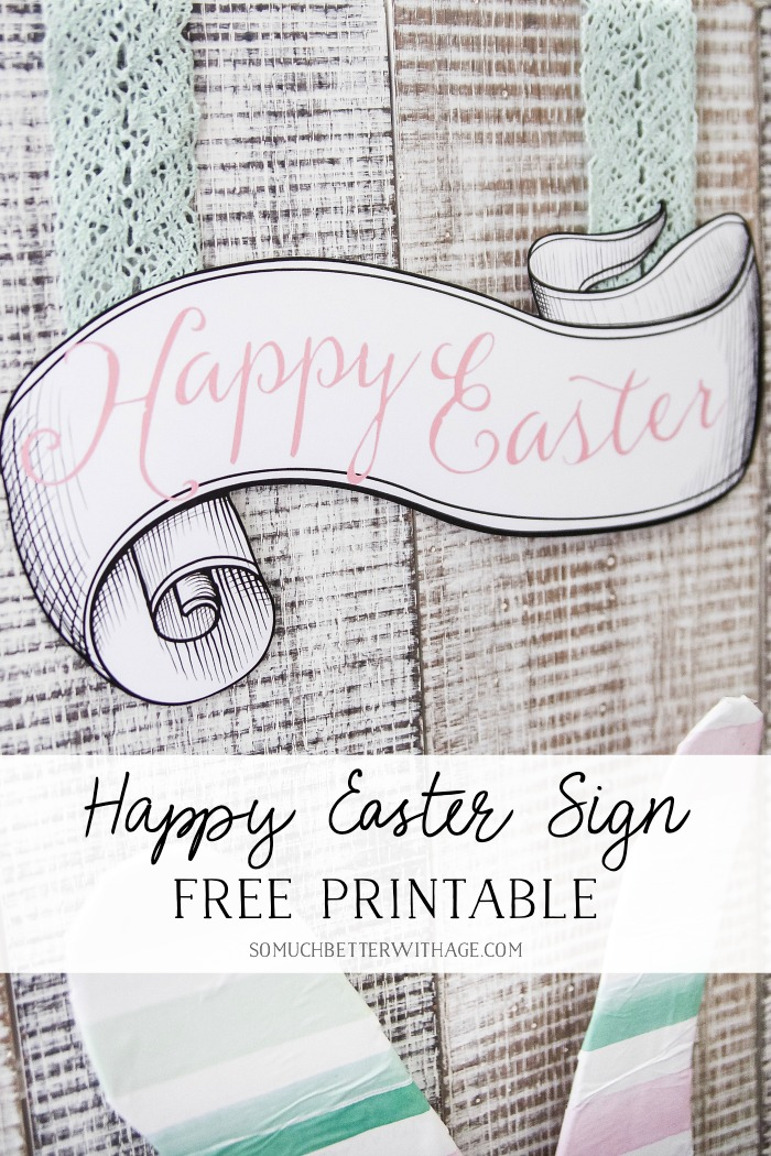 Happy Easter Sign - Free Printable- So Much Better With Age