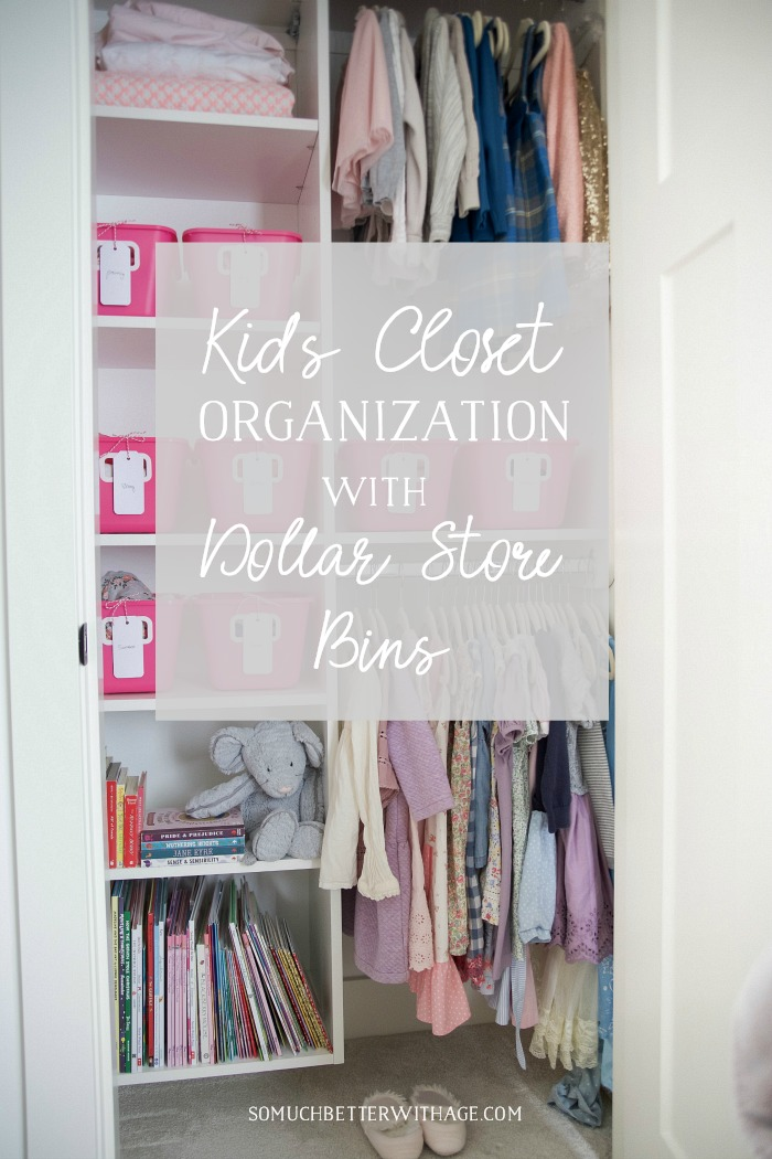 Kid's Closet Organization with Dollar Store Bins graphic - So Much Better With Age