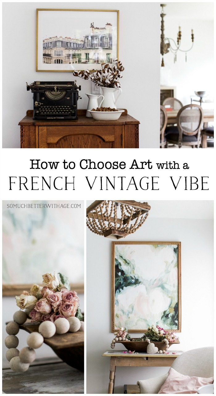 How to Choose Art with a French Vintage Vibe - So Much Better With Age