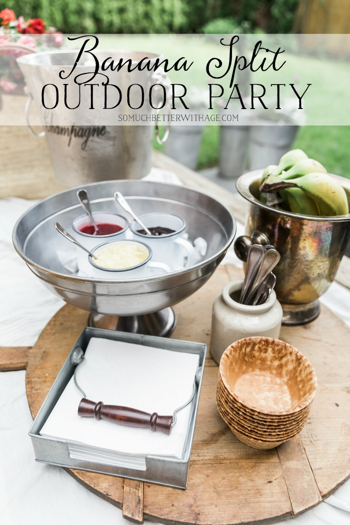 Banana Split Outdoor Party - So Much Better With Age