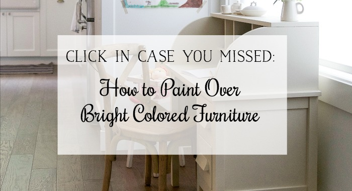 How to Paint Over Bright Coloured Furniture-Kids' Desk Makeover - So Much Better With Age