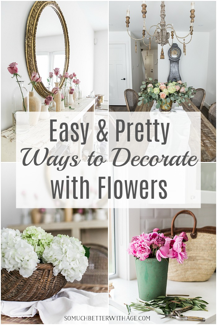Easy and Pretty Ways to Decorate with Flowers poster.