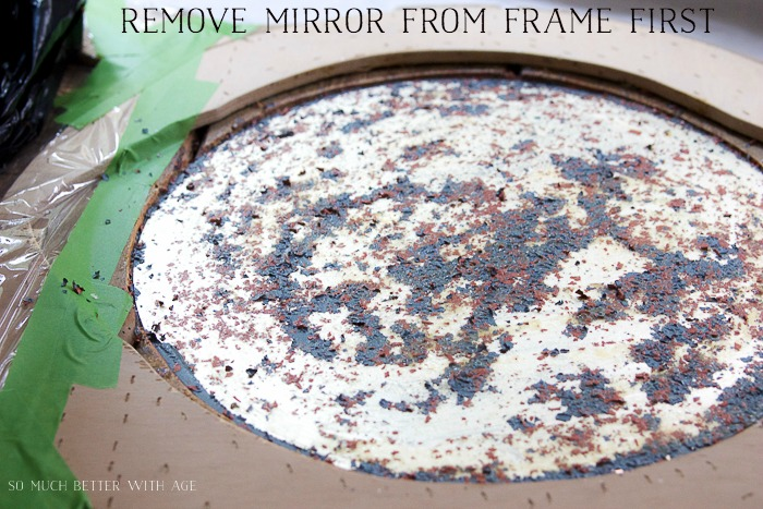The Ultimate Guide on DIY Antique Mirrors/ remove mirror from frame first - So Much Better With Age