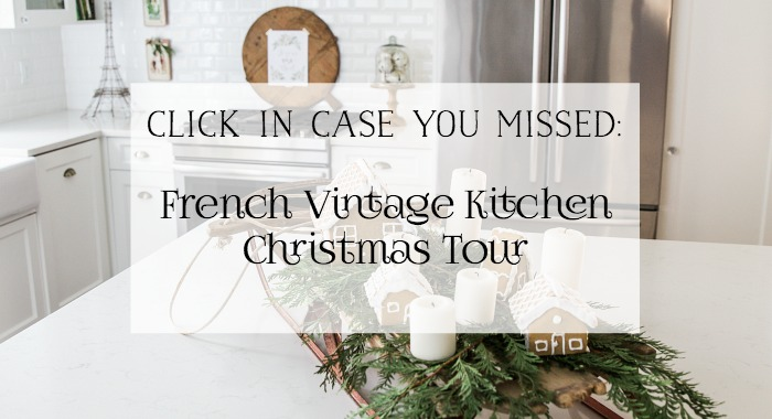French Vintage Kitchen Christmas Tour poster.