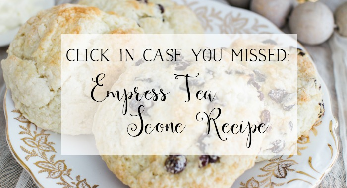 Empress Tea Scone Recipe - So Much Better With Age