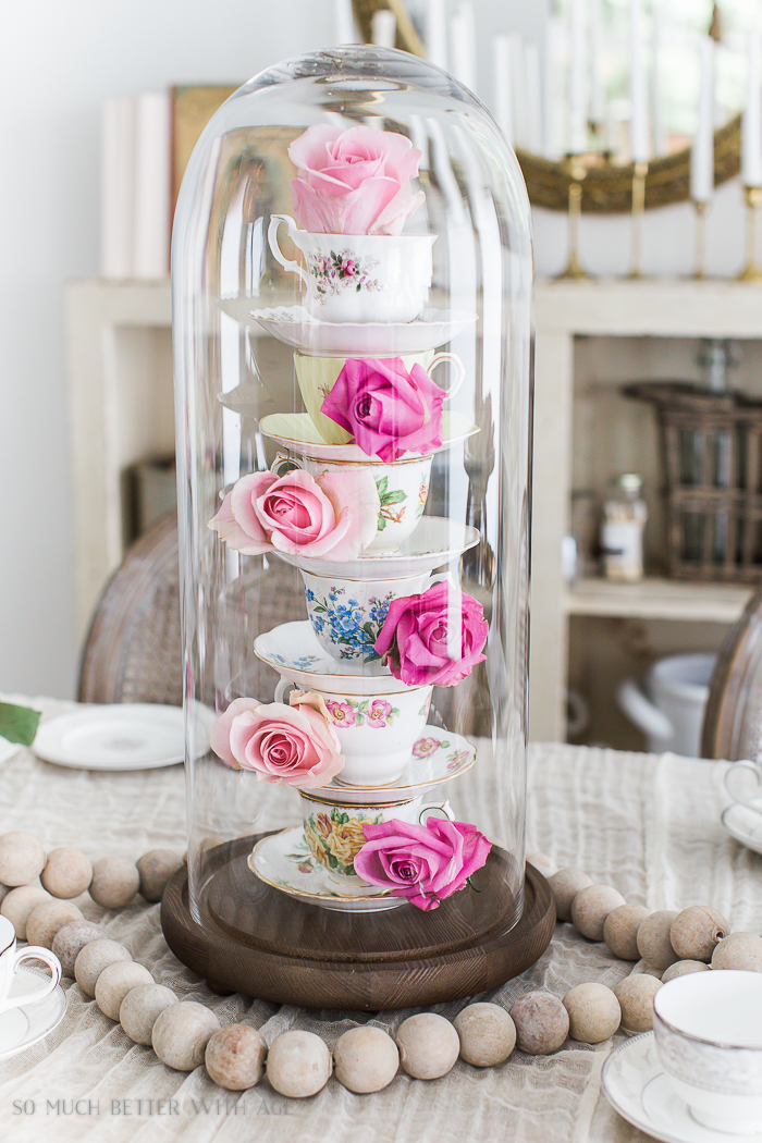 Valentine's Day High Tea Party/tall cloche with teacups and roses - So Much Better With Age