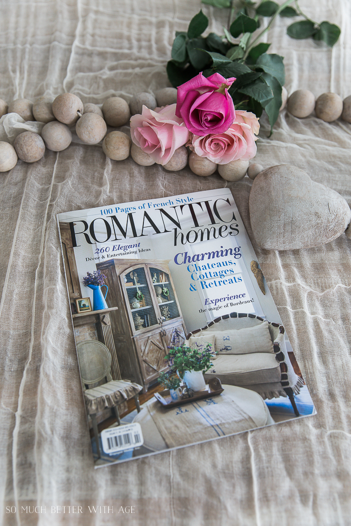 Romantic Homes Magazine - French Style Edition - So Much Better With Age