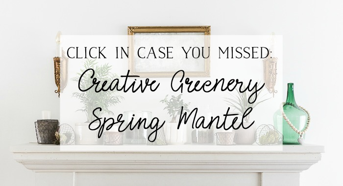 Creative greenery spring mantel graphic.