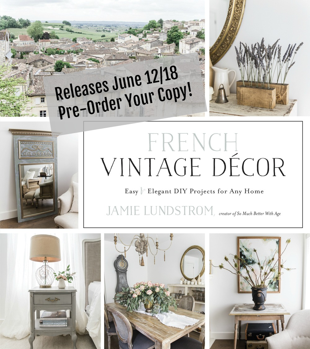 French Vintage Decor by Jamie Lundstrom / So Much Better With Age