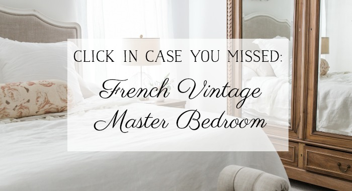 French Vintage Master Bedroom - So Much Better with Age