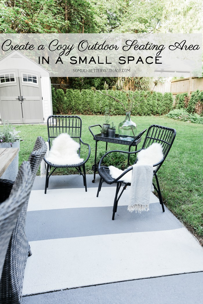 Create a Cozy Outdoor Seating Area in a Small Space - So Much Better With Age