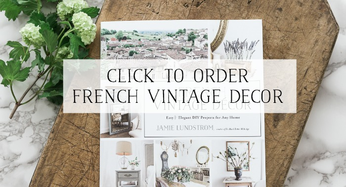 French Vintage Decor - Jamie Lundstrom